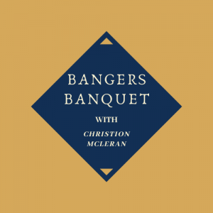 Bangers Banquet with Christion Mcleran